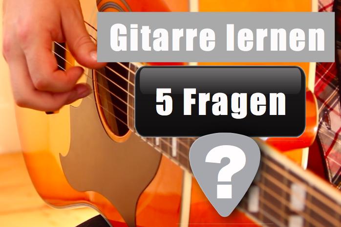 Gitarre lernen - 5 Anfängerfragen   Gitarren-Blog